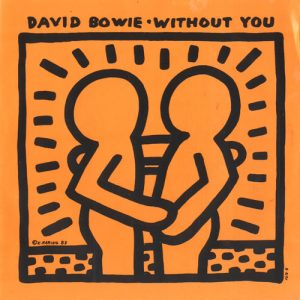 """Without you"", David Bowie, 1983."